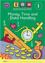 Scottish Heinemann Maths 1 : Money, Time and Data Handling Activity Book 8 Pack