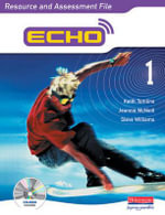 Echo 1 Resource and Assessment File - Mcneill Jeannie/Williams Steve/Tomlins K
