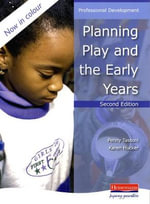 Planning Play and the Early Years - Penny Tassoni