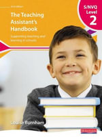S/NVQ Level 2 Teaching Assistant's Handbook : Supporting Teaching and Learning in Schools