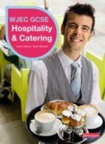 WJEC GCSE Hospitality & Catering Student Book - Scott Reynard