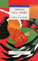 Things Fall Apart - Classics in Context : Heinemann African Writers Series - Chinua Achebe