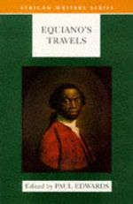 Equiano's Travels : The Interesting Narrative of the Life of Olaudah Equiano or Gustavus Vassa the African - Paul Edwards