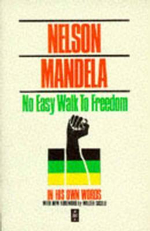 No Easy Walk to Freedom - Nelson Mandela