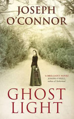 Ghost Light - Joseph O'Connor