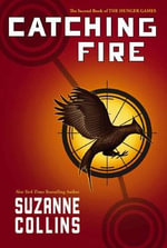 The Hunger Games Trilogy : Catching Fire (USA Edition) : Book 2 - Suzanne Collins