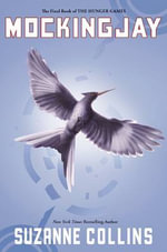 Mockingjay (USA Edition) : The Hunger Games Trilogy Series : Book 3 - Suzanne Collins