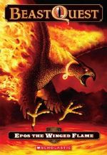 Epos the Winged Flame : The Beast Quest USA Series : Book 6 - Adam Blade