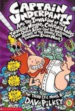 Captain Underpants and the Invasion of the Incredibly Naughty Cafeteria Ladies from Outer Space : Book 3 - Dav Pilkey