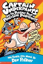 Captain Underpants and the Perilous Plot of Professor Poopypants : Book 4 - Dav Pilkey