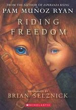 Riding Freedom : Scholastic Signature - Pam Muanoz Ryan