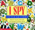 I Spy Little Letters : A Book of Picture Riddles - Jean Marzollo