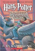 Harry Potter and the Prisoner of Azkaban : Harry Potter - J K Rowling