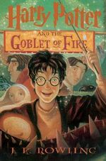 Harry Potter and the Goblet of Fire : Book 4 - J. K. Rowling