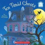 Ten Timid Ghosts - Jennifer Barrett O'Connell