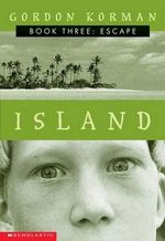 Island III: The Escape : The Escape - Gordon Korman