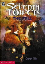 The Fall  : The Seventh Tower : Book 1 - Garth Nix