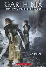 Castle : The Seventh Tower Series : Book 2 - Garth Nix