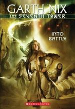 Into Battle : The Seventh Tower 5 :  #5 Into Battle - Garth Nix