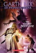The Violet Keystone : The Seventh Tower 6 :  #6 Violet Keystone - Garth Nix