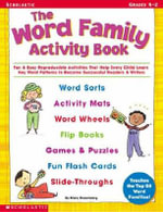 The Word Family Activity Book : Fun & Easy Reproducible Activities That Help Every Child Learn Key Word Patterns to Become Successful Readers & Writer - Mary Rosenberg