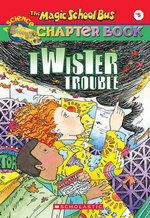Magic School Bus Chapter Book - Twister Trouble : Book 5 - Anne Schreiber