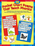 30 Pocket Chart Poems That Teach Phonics : Irresistible Poems with Ready-To-Use Picture Cards That Teach Initial Consonants, Long and Short Vowels, and More - Linda B Ross