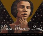 When Marian Sang: The True Recital of Marian Anderson : True Recital of Marian Anderson, the - Pam Munoz Ryan