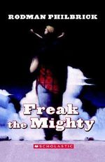 Freak the Mighty : Scholastic Signature Ser. - R Philbrick