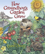 How Groundhog's Garden Grew - Lynne Cherry