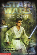 The Way of the Apprentice : Jedi Quest: The Way of the Apprentice: Jedi Quest #01: The Way of the Apprentice - Jude Watson