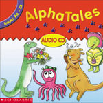 Alphatales Audio CD : Double CD Set with All 26 Stories and Cheers! - Scholastic, Inc.