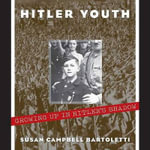 Hitler Youth : Growing Up in Hitler's Shadow - Susan Campbell Bartoletti