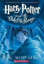 Harry Potter and the Order of the Phoenix : Harry Potter - J. K. Rowling