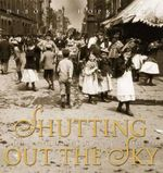 Shutting Out the Sky : Life in the Tenements of New York 1880-1924 - Deborah Hopkinson