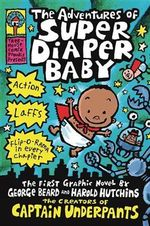 The Adventures of Super Diaper Baby : Super Diaper Baby - Dav Pilkey