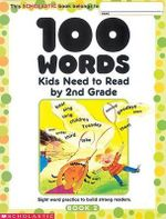 100 Words Kids Need to Read by 2nd Grade : Sight Word Practice to Build Strong Readers - Scholastic, Inc.