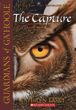 Guardians of Ga'Hoole : The Capture : Book 1 - Kathryn Lasky