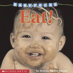 Eat! : Baby Faces - Roberta Grobel Intrater