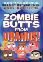 Zombie Butts from Uranus!  : (USA EDITION) - Andy Griffiths
