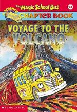 The Magic School Bus Science Chapter Book #15 : Voyage to the Volcano - Judith Stamper