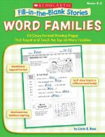 Fill-In-The-Blank Stories: Word Families : 50 Cloze-Format Practice Pages That Target and Teach the Top 50 Word Families - Linda B Ross