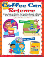 Coffee Can Science : Grades 4-8 - Steve Tomecek