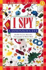 I Spy a Dinosaur's Eye Schrd : I Spy a Dinosaur's Eye - Jean Marzollo