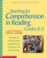 Teaching for Comprehension in Reading, Grades K-2 : Strategies for Helping Children Read with Ease, Confidence, and Understanding - Gay Su Pinnell