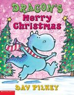 Dragon's Merry Christmas : Dragon's Tales Ser. - Dav Pilkey