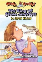 The King of Show-And-Tell : Ready Freddy Book 2 - Abby Klein