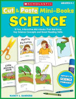 Cut & Paste Mini-Books: Science : 15 Fun, Interactive Mini-Books That Reinforce Key Science Concepts and Boost Reading Skills - Nancy I Sanders