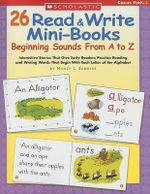 26 Read & Write Mini-Books : Beginning Sounds from A to Z - Nancy I Sanders