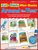 Around the Year : Around the Year: 15 Fun, Interactive Mini-Books That Reinforce Early Concepts and Boost Reading Skills - Nancy I Sanders